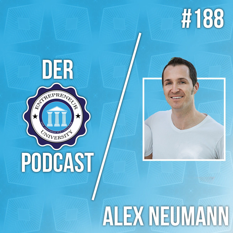 #188 - Alex Neumann - Wie du als Start Up den Markteintritt schaffst