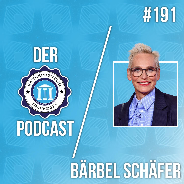#191 - Bärbel Schäfer - Im harten Gewerbe Schicksalsschläge überwinden und Oprah Winfrey treffen?