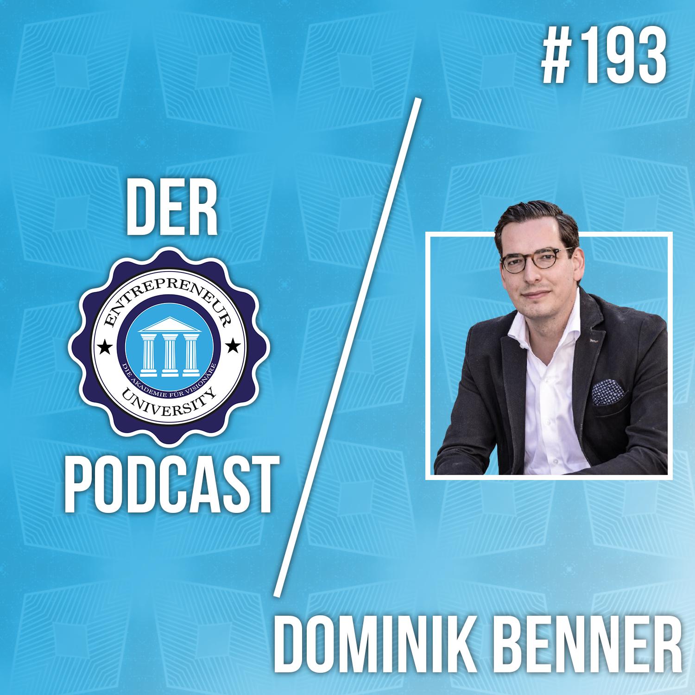 #193 - Dominik Benner - Wie man eine Branche dominieren lernt