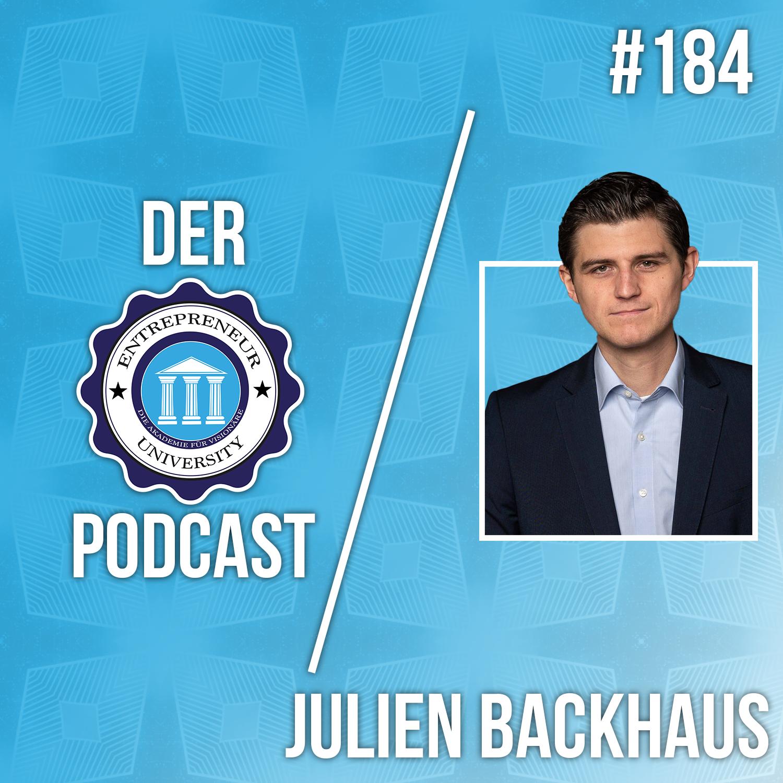 #184 - Julien Backhaus - Medienunternehmer Backhaus über die Supererfolgreichen und Egoismus