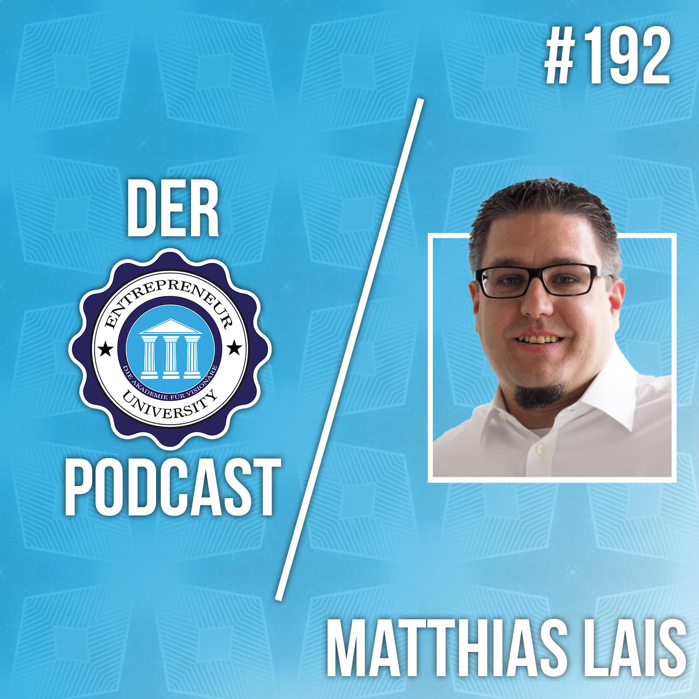 #192 - Matthias Lais - Der Weg deines Startups durch die härtesten Zeiten!