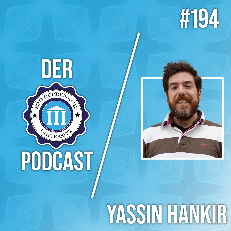 #194 - Yassin Hankir - Das Leben im StartUp und wie du mit Flops umgehen solltest